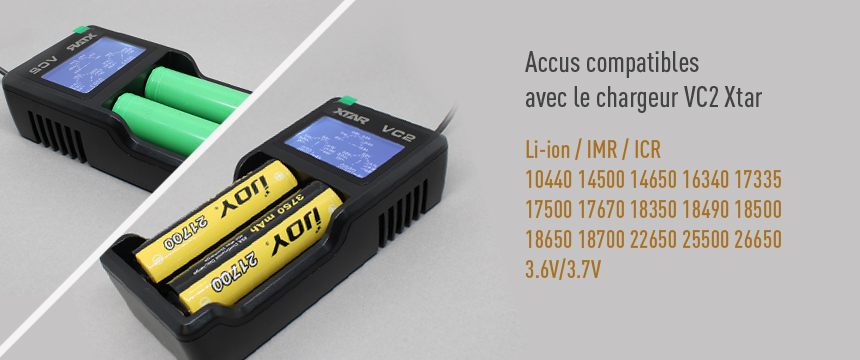Les accus compatible avec le chargeur VC2.